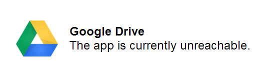 Google Drive The app is currently unreachable.