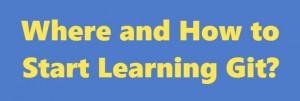 git where how start learning